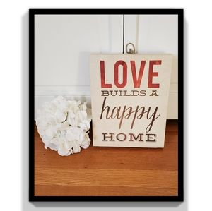 Other - Love Builds a Happy Home Decor
